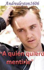 """""""A quien quiero mentirle"""" (Hermione y Draco) by andrealeyton1606"""