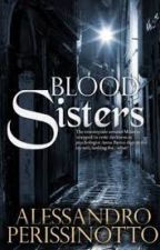 BSS(Blood Sisters ) by Mustang-wolf