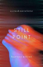Still Point ✓ by harveyelliot