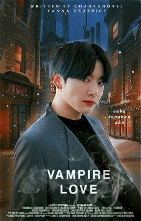 Vampire Love || jjk by CHantuNovel