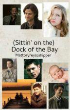 (Sittin' on the) Dock of the Bay by MattoryReyloshipper