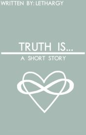 Truth Is... by lethargy