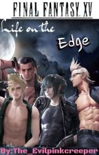 Final Fantasy XV- Life on the Edge by The_evilpinkcreeper