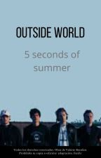outside world - 5 seconds of summer by babywinter06