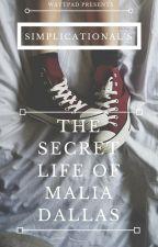 The Secret Life of Malia Dallas by simplicational
