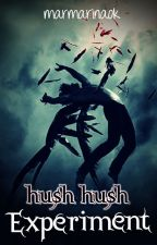 "Hush Hush 5: ""Experiment"" (Continua ENERO 2017) by AmKimberlyWP"