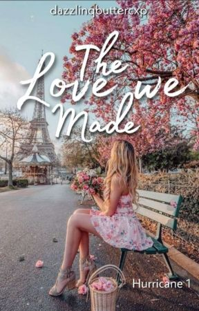 The Love We Made (Hurricane Series #1)  by dazzlinqbuttercxp