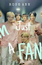 I'm Just A Fan by rosiekim_wp