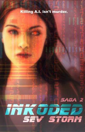 Inkoded - Saga 2 by Sevannah_Storm