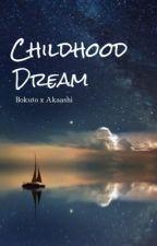 Childhood Dream | bokuaka         [EDITING] by Chaeyuni