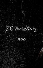 W burzliwą noc - Wiersze by MarcelaMarce02