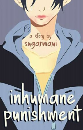 Inhumane Punishment [Editing] by sugarmaui