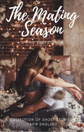 The Mating Season - Spring 2020 Edition: A Collection of Short Stories by MsBrownling