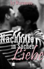 Nachhilfe in Sachen Liebe (Yaoi/Boyslove) by Warumono_