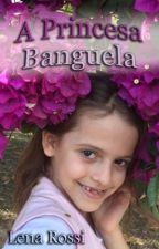 A princesa banguela by Lenarossi