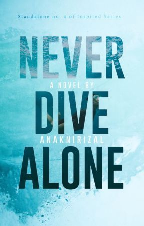 Never Dive Alone by AnakniRizal