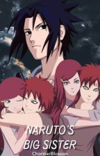Naruto's Big Sister (A Gaara/ Sasuke Love Story) by CharmerBlossom