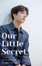 """""""Our Little Secret"""" - JJK x Reader by dearbangtan_1"""