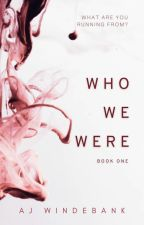 Who We Were by ajwinde