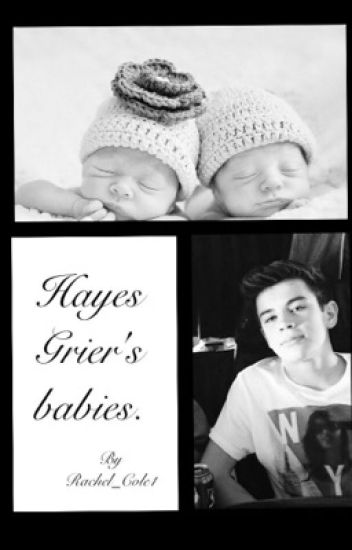 Hayes Grier's babies.