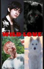 WILD LOVE  -Taekook- -BEFEJEZETT- by Nikiiiiii06