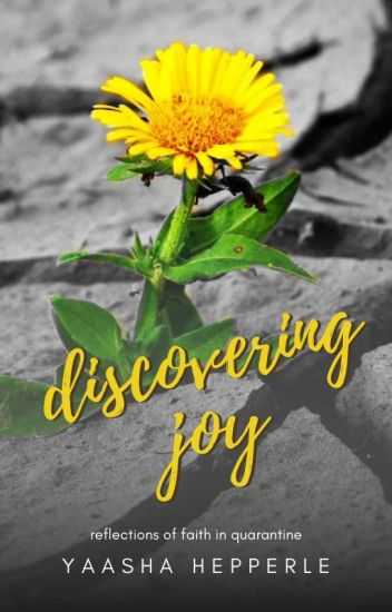 Discovering Joy: Reflections of Faith in Quarantine