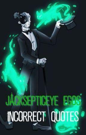 Jacksepticeye Egos - Incorrect Quotes by IrishPsychopath
