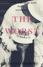 the   worst by waitforya