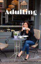 Adulting by DanielaEdwards404