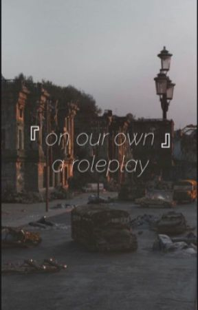 On our own || A Roleplay by Midnightwolf-