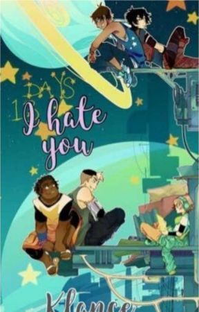 I Hate You ~ Klance by InaLove2098