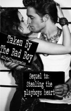 Taken By The Bad Boy by JellyBellywatermelon