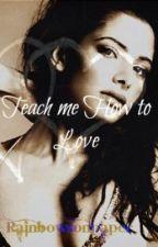Teach Me How To Love (TeacherxStudent Lesbian) by KimNCRosina