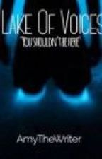 Lake of Voices by AmyTheWriter