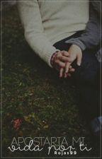 Apostaria mi vida por ti (Niall y Tu) (2T) by Rojas99