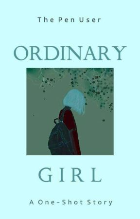 Ordinary Girl by the_pen_user