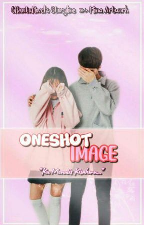 Oneshot image || request (Close) by CHantuNovel