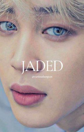 Jaded (SOON)  by curiousbangtan