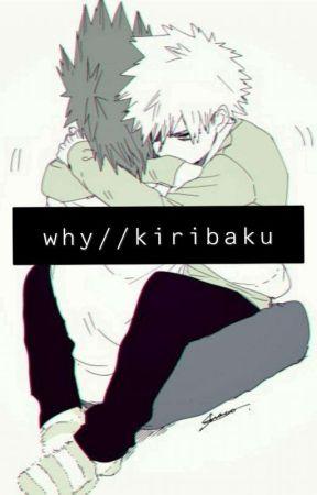 Why//kiribaku by Sophia_Bakugo
