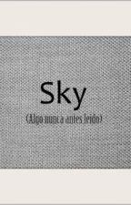 Sky. (Algo nunca antes leído) by AsmallPlace