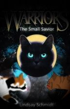 Warriors: The small Saviour by lindsayfirewolf