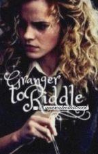 Granger to Riddle by queenxxelizabeth