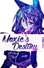 Moxie's Destiny by PurpleWolf14