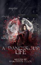 A Dangerous Life. by epicninja1313