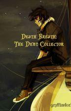Death Breath, the Debt Collector. (PJO/HP XC) by vaxgold