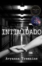 Intimidado by AvyannaTremaine