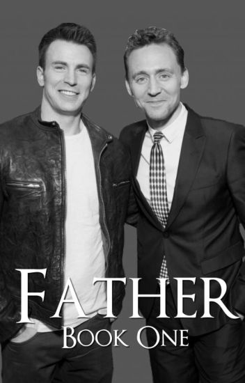 Father (Book One) (A Tom Hiddleston & Chris Evans Fanific