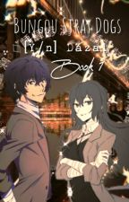 ʙᴜɴɢᴏᴜ ꜱᴛʀᴀʏ ᴅᴏɢꜱ ║ 【Y/n】Dazai ║ Book 1 by Demon_DarkArts