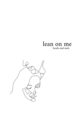 LEAN ON ME • KTH by heads-and-taels