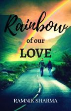 Rainbow of our Love  by HumbleWinner